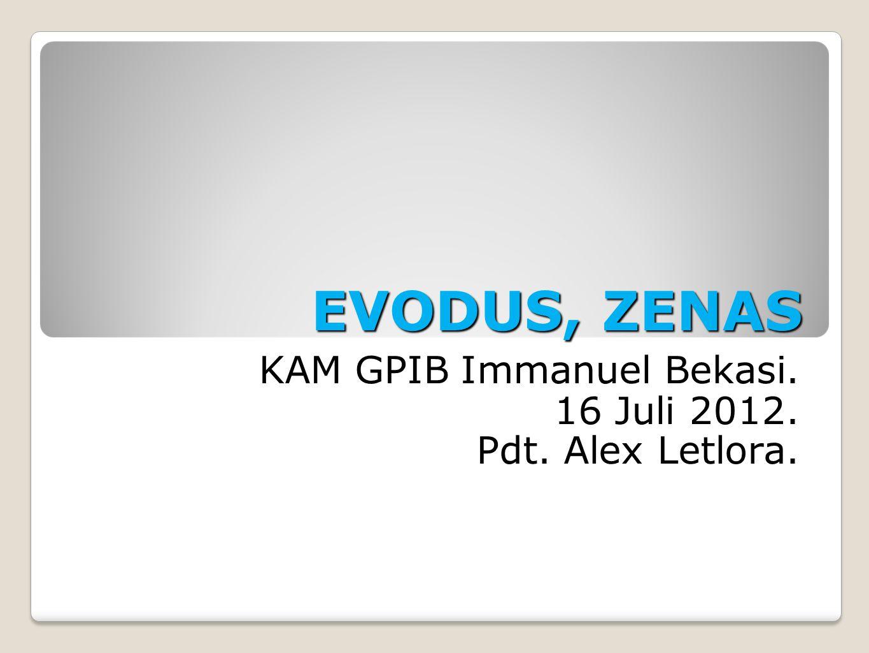 EVODUS, ZENAS KAM GPIB Immanuel Bekasi. 16 Juli 2012. Pdt. Alex Letlora.