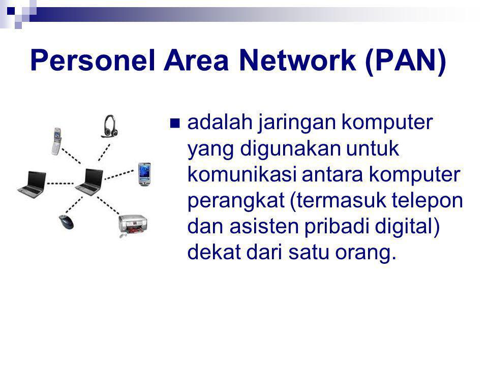 Personel Area Network (PAN) adalah jaringan komputer yang digunakan untuk komunikasi antara komputer perangkat (termasuk telepon dan asisten pribadi digital) dekat dari satu orang.