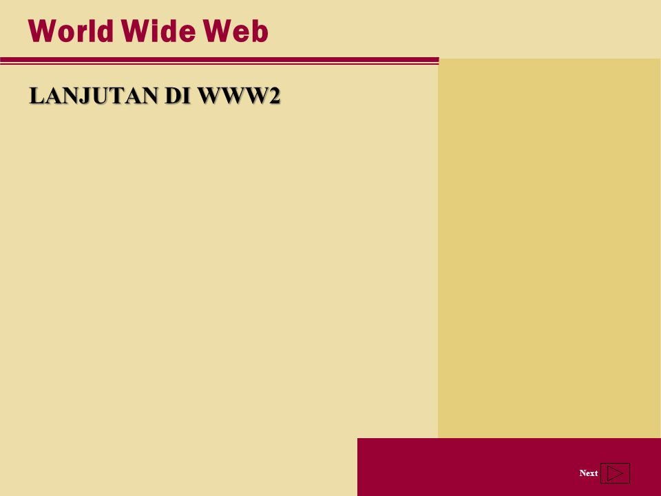 Next World Wide Web LANJUTAN DI WWW2