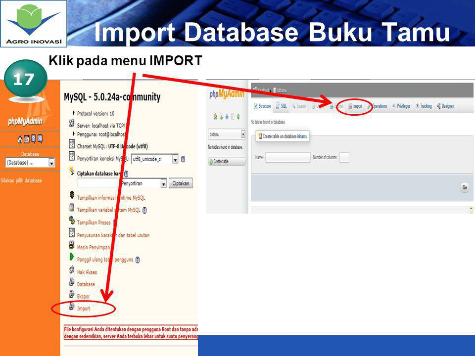 LOGO Import Database Buku Tamu 17 Klik pada menu IMPORT