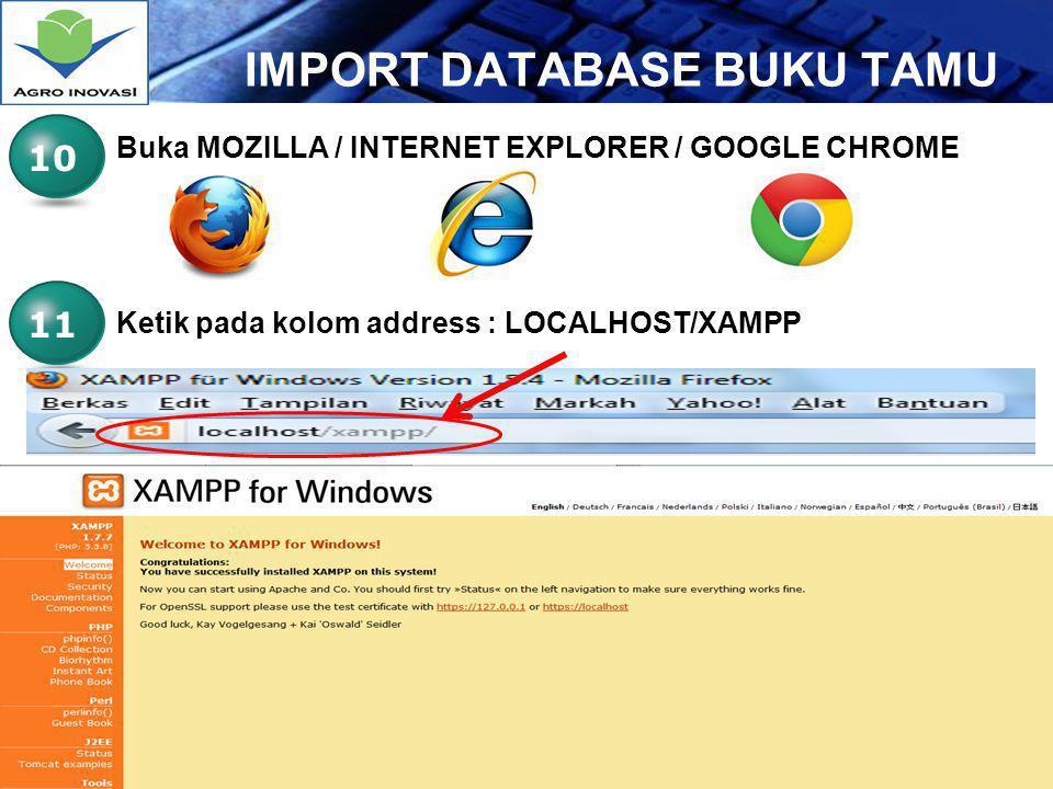 LOGO Import database buku tamu 12 Klik pada menu phpMyAdmin Ketik pada kolom address : LOCALHOST/PHPMYADMIN