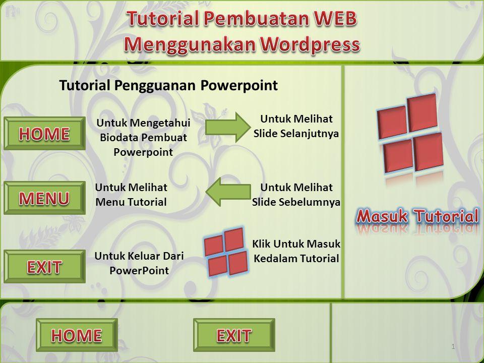 Tutorial Pengguanan Powerpoint 1 Untuk Mengetahui Biodata Pembuat Powerpoint Untuk Melihat Menu Tutorial Untuk Keluar Dari PowerPoint Untuk Melihat Sl