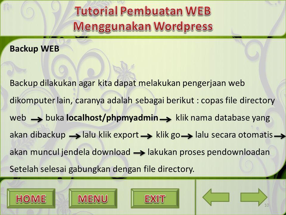 Backup WEB Backup dilakukan agar kita dapat melakukan pengerjaan web dikomputer lain, caranya adalah sebagai berikut : copas file directory web buka l