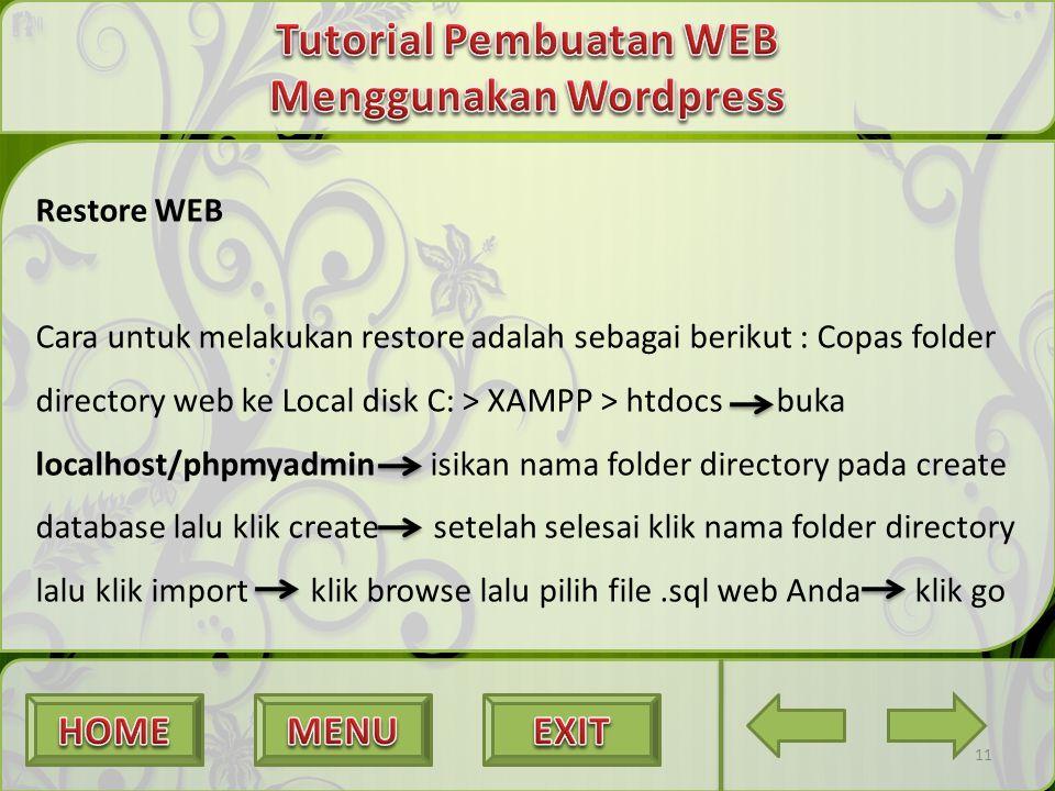 Restore WEB Cara untuk melakukan restore adalah sebagai berikut : Copas folder directory web ke Local disk C: > XAMPP > htdocs buka localhost/phpmyadm