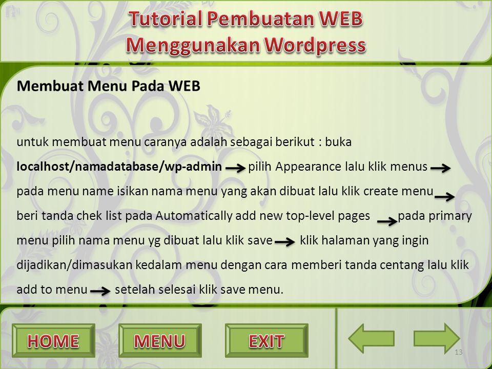 Membuat Menu Pada WEB untuk membuat menu caranya adalah sebagai berikut : buka localhost/namadatabase/wp-admin pilih Appearance lalu klik menus pada m