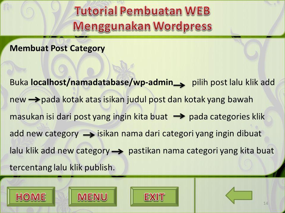 Membuat Post Category Buka localhost/namadatabase/wp-admin pilih post lalu klik add new pada kotak atas isikan judul post dan kotak yang bawah masukan
