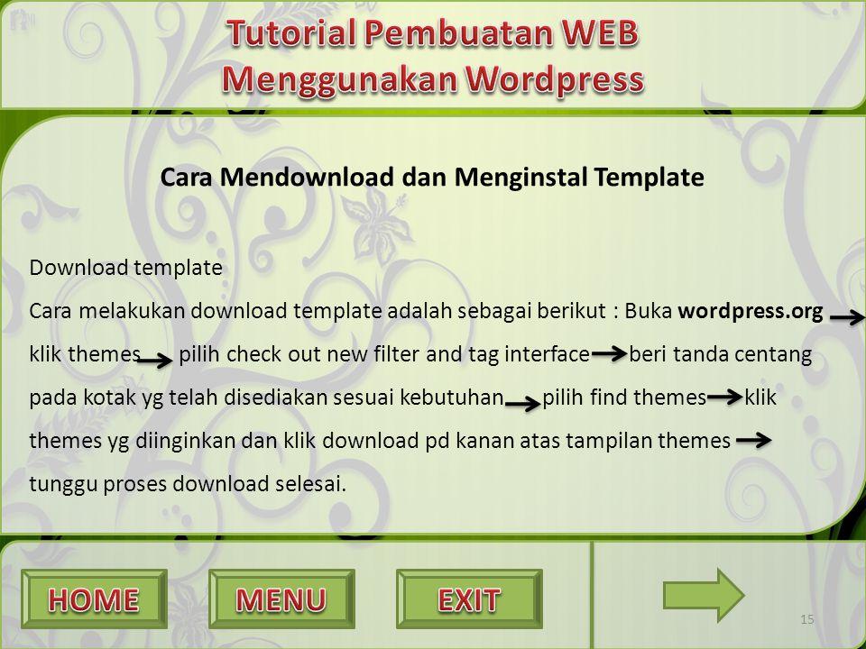 15 Cara Mendownload dan Menginstal Template Download template Cara melakukan download template adalah sebagai berikut : Buka wordpress.org klik themes