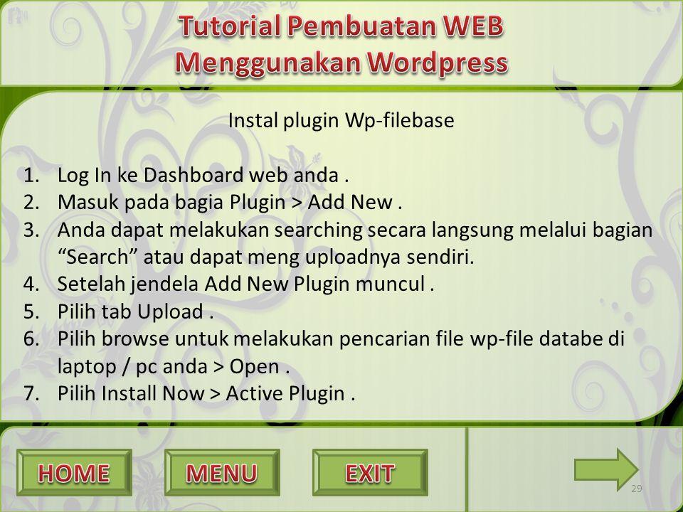 29 Instal plugin Wp-filebase 1.Log In ke Dashboard web anda. 2.Masuk pada bagia Plugin > Add New. 3.Anda dapat melakukan searching secara langsung mel