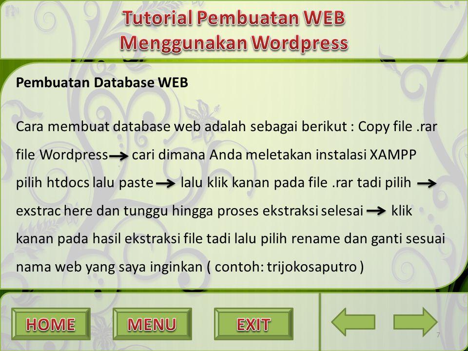 Pembuatan Database WEB Cara membuat database web adalah sebagai berikut : Copy file.rar file Wordpress cari dimana Anda meletakan instalasi XAMPP pili
