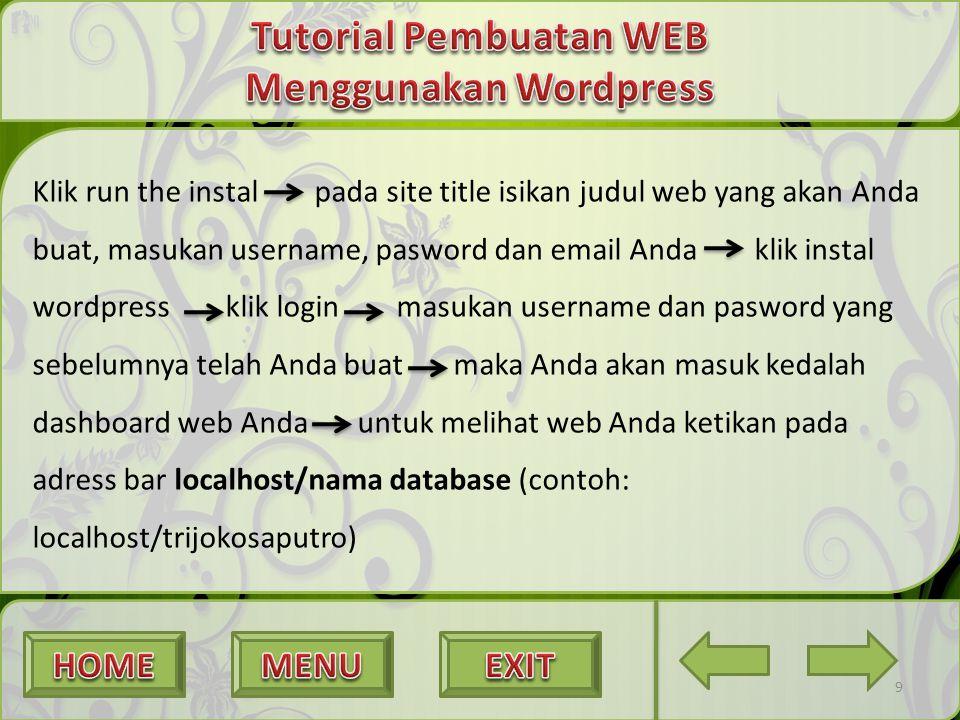 Klik run the instal pada site title isikan judul web yang akan Anda buat, masukan username, pasword dan email Anda klik instal wordpress klik login ma
