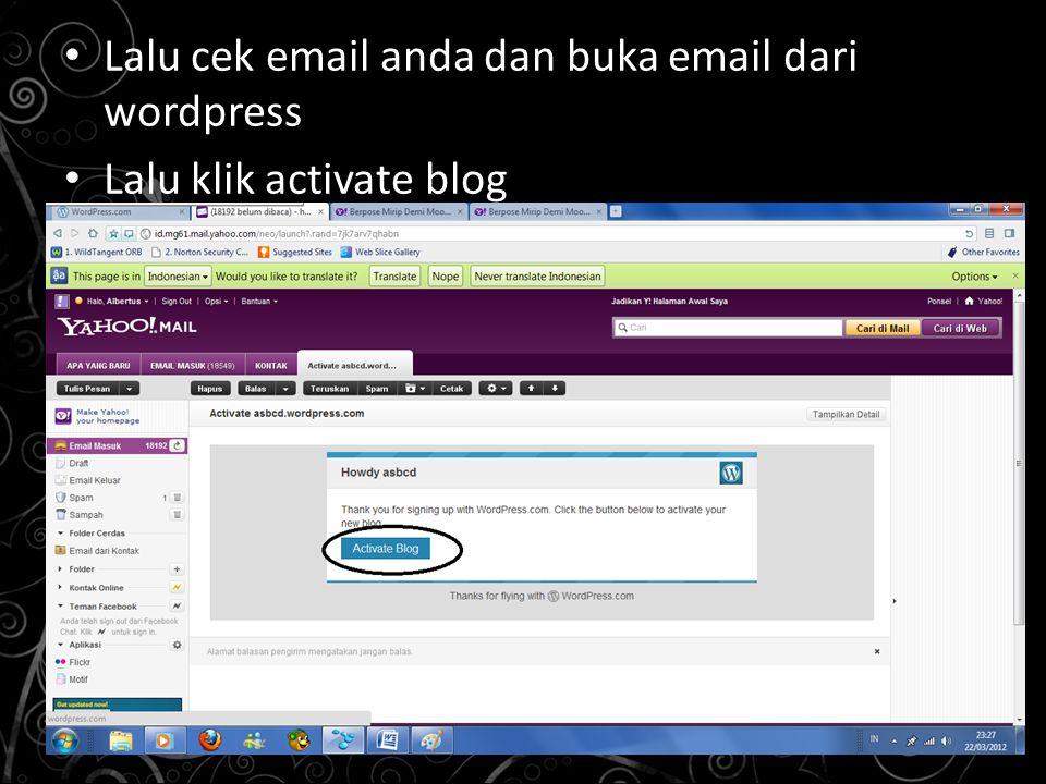 Lalu cek email anda dan buka email dari wordpress Lalu klik activate blog