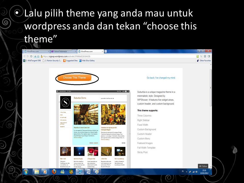 """Lalu pilih theme yang anda mau untuk wordpress anda dan tekan """"choose this theme"""""""