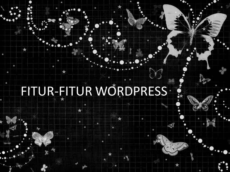 FITUR-FITUR WORDPRESS