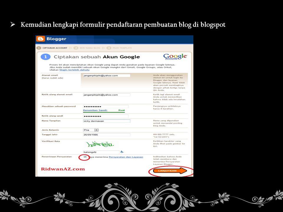  Kemudian lengkapi formulir pendaftaran pembuatan blog di blogspot