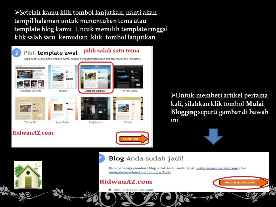  Setelah kamu klik tombol lanjutkan, nanti akan tampil halaman untuk menentukan tema atau template blog kamu. Untuk memilih template tinggal klik sal