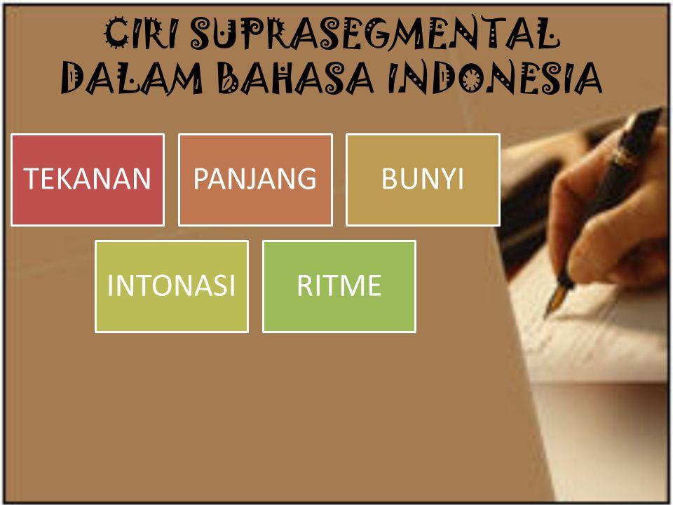 CIRI SUPRASEGMENTAL DALAM BAHASA INDONESIA TEKANANPANJANGBUNYI INTONASIRITME