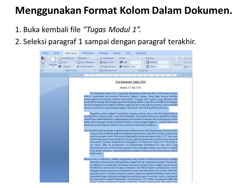 """Menggunakan Format Kolom Dalam Dokumen. 1. Buka kembali file """"Tugas Modul 1"""". 2. Seleksi paragraf 1 sampai dengan paragraf terakhir."""