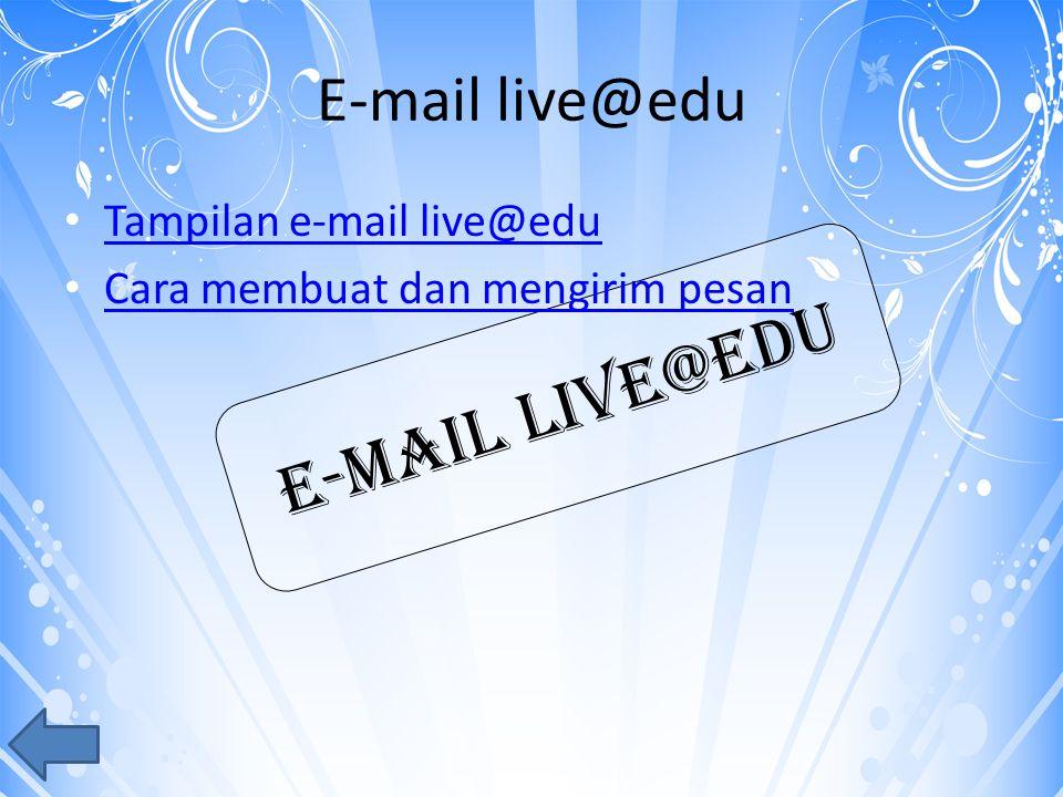 E-mail live@edu Tampilan e-mail live@edu Cara membuat dan mengirim pesan