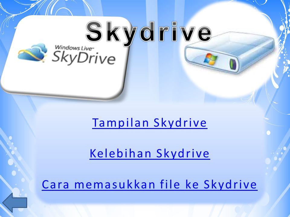 Tampilan Skydrive Kelebihan Skydrive Cara memasukkan file ke Skydrive