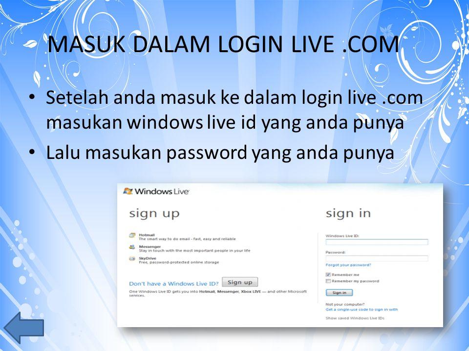 MASUK DALAM LOGIN LIVE.COM Setelah anda masuk ke dalam login live.com masukan windows live id yang anda punya Lalu masukan password yang anda punya
