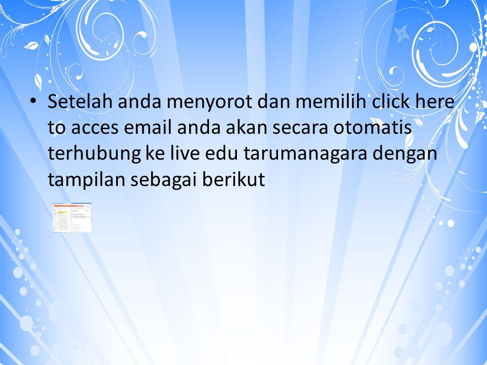 Setelah anda menyorot dan memilih click here to acces email anda akan secara otomatis terhubung ke live edu tarumanagara dengan tampilan sebagai berikut