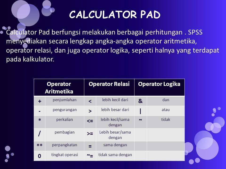 CALCULATOR PAD Calculator Pad berfungsi melakukan berbagai perhitungan.
