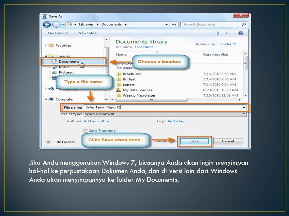 Jika Anda menggunakan Windows 7, biasanya Anda akan ingin menyimpan hal-hal ke perpustakaan Dokumen Anda, dan di versi lain dari Windows Anda akan men
