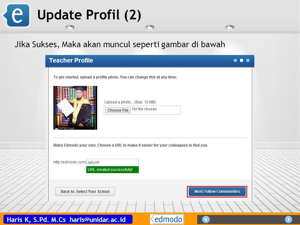 Haris K, S.Pd. M.Cs haris@unidar.ac.id Update Profil (2) Jika Sukses, Maka akan muncul seperti gambar di bawah
