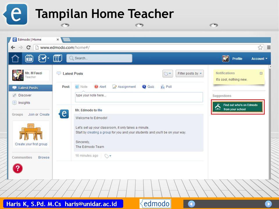Haris K, S.Pd. M.Cs haris@unidar.ac.id Tampilan Home Teacher