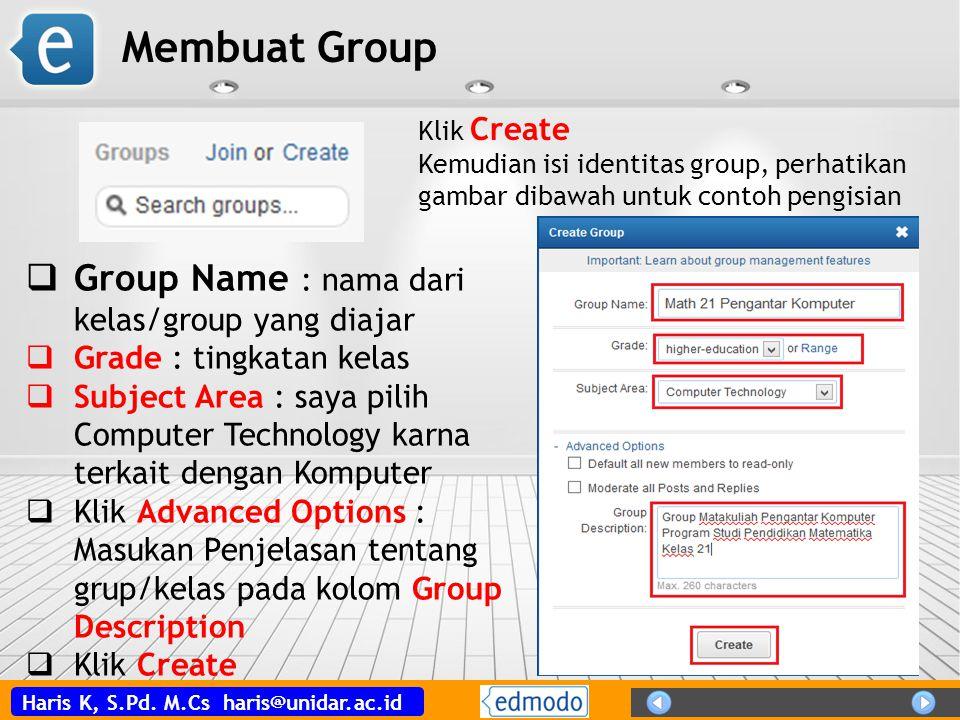 Haris K, S.Pd. M.Cs haris@unidar.ac.id Klik Create Kemudian isi identitas group, perhatikan gambar dibawah untuk contoh pengisian  Group Name : nama