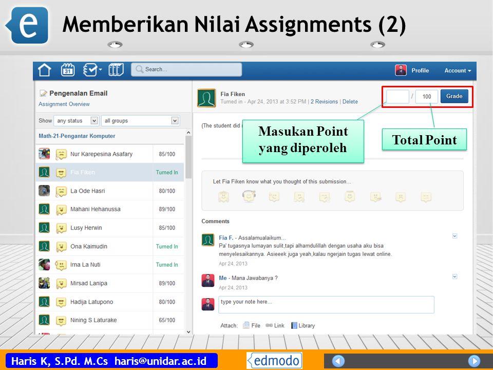 Haris K, S.Pd. M.Cs haris@unidar.ac.id Memberikan Nilai Assignments (2) Masukan Point yang diperoleh Total Point