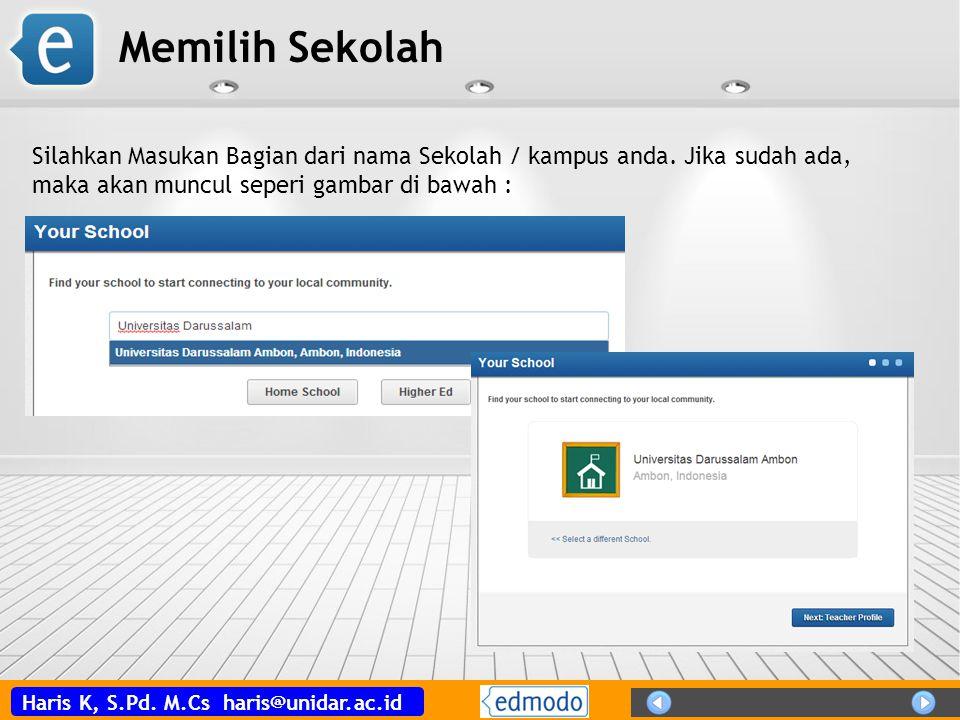 Haris K, S.Pd. M.Cs haris@unidar.ac.id Memilih Sekolah Silahkan Masukan Bagian dari nama Sekolah / kampus anda. Jika sudah ada, maka akan muncul seper