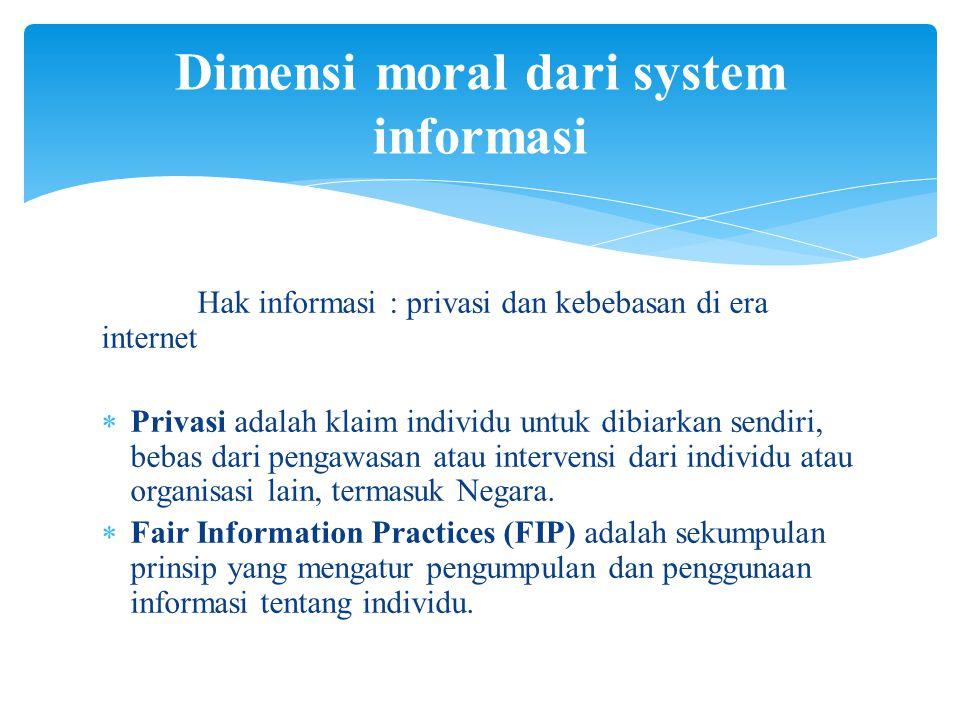 Hak informasi : privasi dan kebebasan di era internet  Privasi adalah klaim individu untuk dibiarkan sendiri, bebas dari pengawasan atau intervensi d