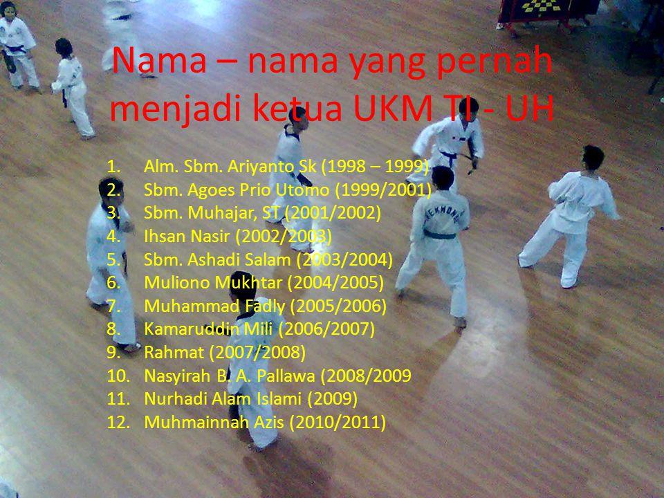 Fungsi UKM TI - UH  UKM cabang olahraga Taekwondo di Unhas  Wadah untuk berlatih dan berorganisasi bagi anggota UKM TI – UH  Sarana bagi pengatan fisik dan mental anggota UKM TI – UH dalam kehidupan bermasyarakat, berbangsa dan bernegara