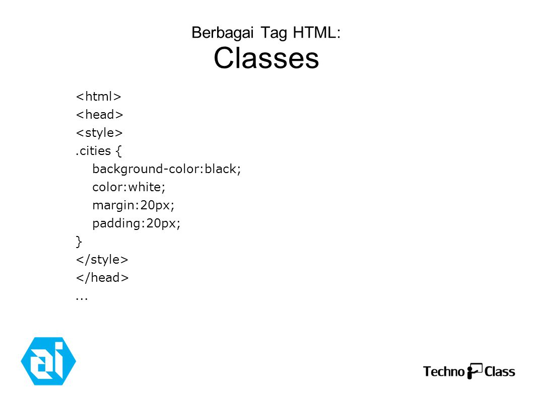 Berbagai Tag HTML: Classes.cities { background-color:black; color:white; margin:20px; padding:20px; }...