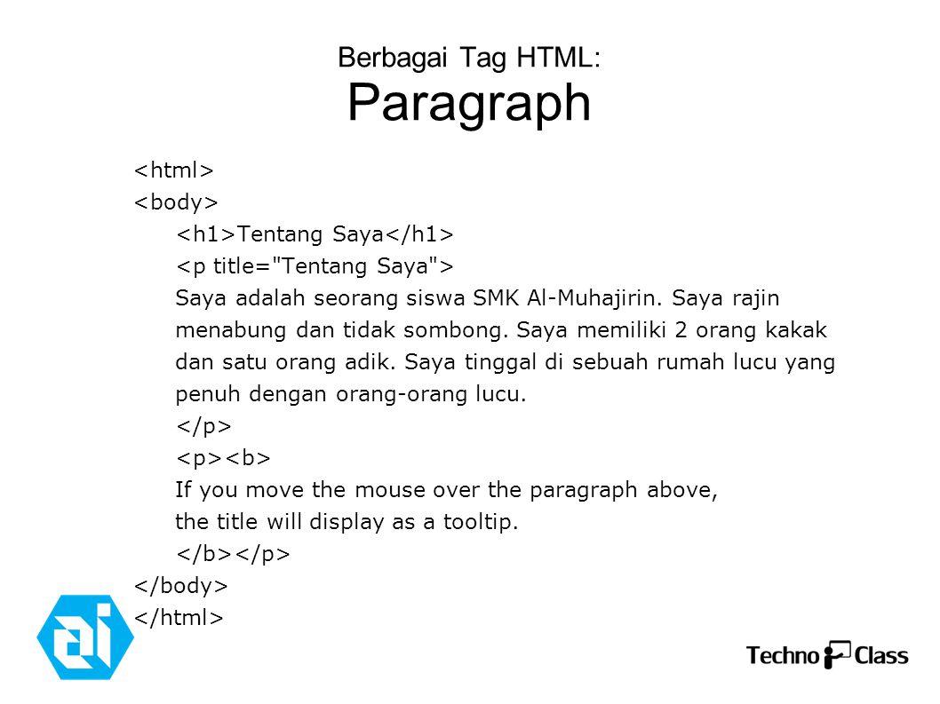 Berbagai Tag HTML: Paragraph Tentang Saya Saya adalah seorang siswa SMK Al-Muhajirin.