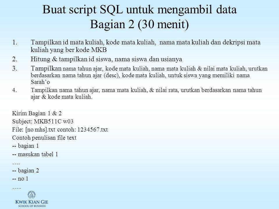 Buat script SQL untuk mempopulasi data Bagian 1 (30 menit) Tabel 1 kodeMKnamaMKdeskripsiMK MKB511CWeb Teknologi 1Fokus pada pembuatan web dengan PHP & MySQL MKB511CXWeb Teknologi 2Pendalaman MKB511C MKK103XPengantar TI MKK103SPengantar TI Tabel 2 namaMhstglLahirMhs (dd-mm-yyyy) Abdul Brath s10-10-2010 Sarah'o Corner25-10-2010 Bens Umar15-01-2010 Ariel Doel05-01-2009 Tabel 3 kodeMKnamaMhsNilainamaTA MKB511CAbdul Brath s90,52013 Ganjil MKB511CSarah'o Corner89.992013 Ganjil MKB511CBens Umar902013 Ganjil MKB511CAriel Doel952012 Ganjil MKK103SAbdul Brath s802012 Ganjil MKK103SSarah'o Corner852012 Ganjil MKK103SBens Umar902012 Ganjil MKK103SAriel Doel952011 Ganjil