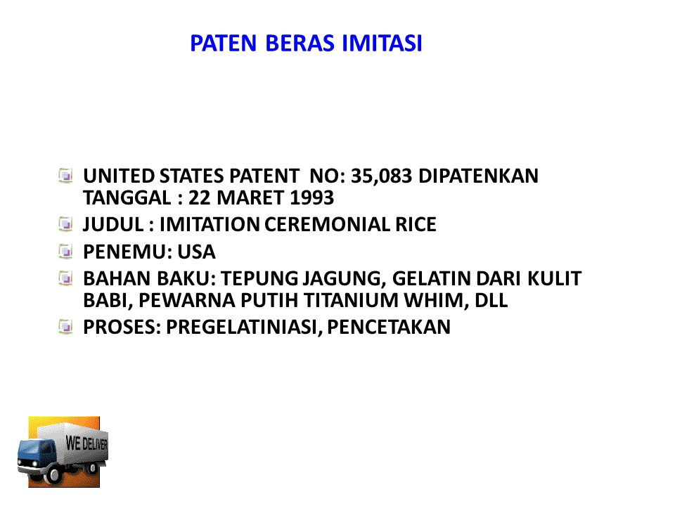 PATEN BERAS TIRUAN UNITED STATES PATENT NO: 836,145 DIPATENKAN TANGGAL : 21 DESEMBER 1971 JUDUL : PROCESS FOR PRODUCING ENRICHED ARTIFICIAL RICE PENEM