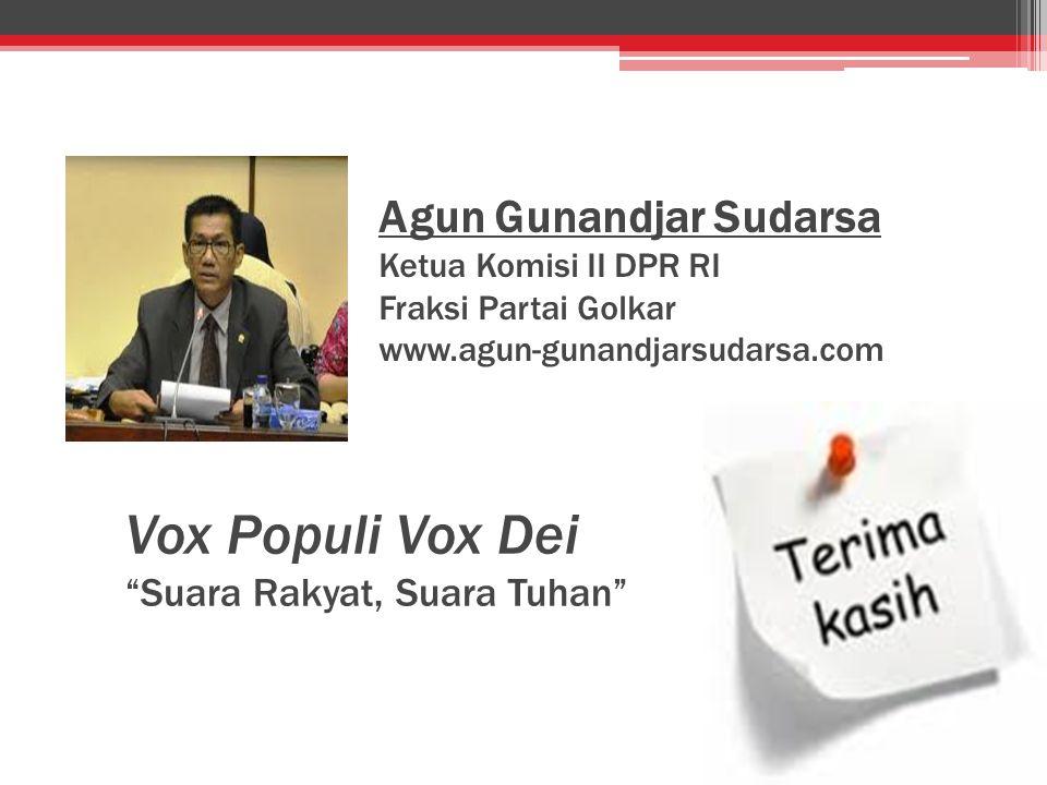 "Vox Populi Vox Dei ""Suara Rakyat, Suara Tuhan"" Agun Gunandjar Sudarsa Ketua Komisi II DPR RI Fraksi Partai Golkar www.agun-gunandjarsudarsa.com"