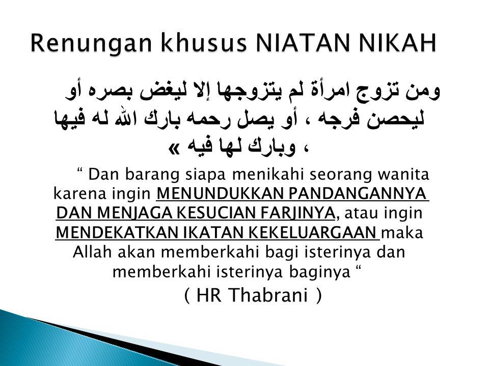 1.Menggapai Mardhotillah 2. Melaksanakan Sunnah Rasulullah 3.
