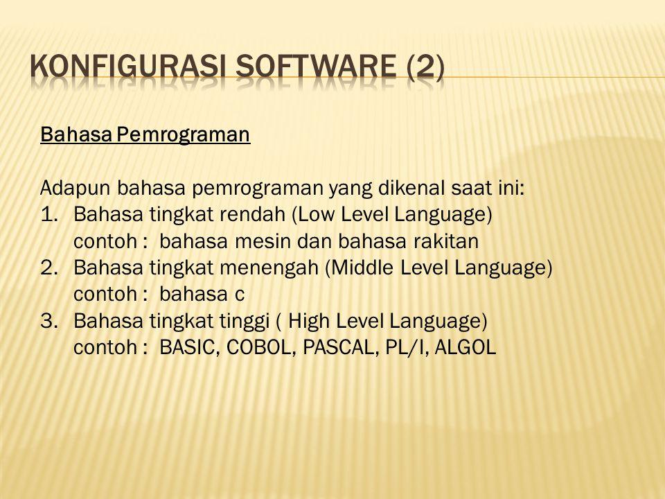 Bahasa Pemrograman Adapun bahasa pemrograman yang dikenal saat ini: 1.Bahasa tingkat rendah (Low Level Language) contoh : bahasa mesin dan bahasa rakitan 2.Bahasa tingkat menengah (Middle Level Language) contoh : bahasa c 3.Bahasa tingkat tinggi ( High Level Language) contoh : BASIC, COBOL, PASCAL, PL/I, ALGOL