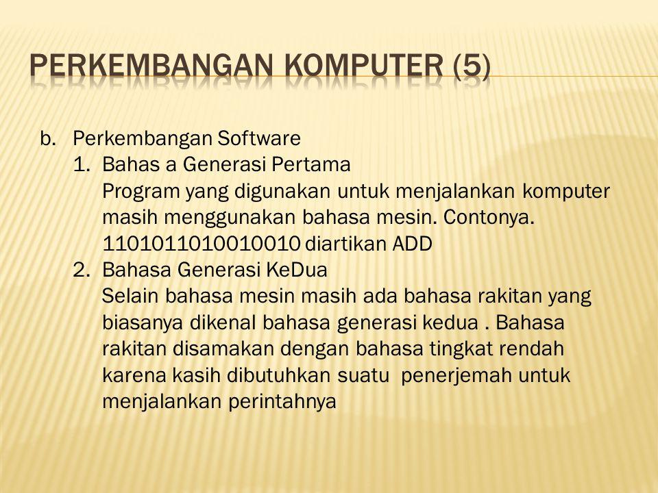 b.Perkembangan Software 1.