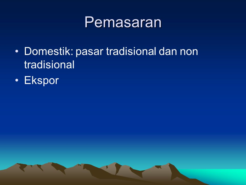 Pemasaran Domestik: pasar tradisional dan non tradisional Ekspor