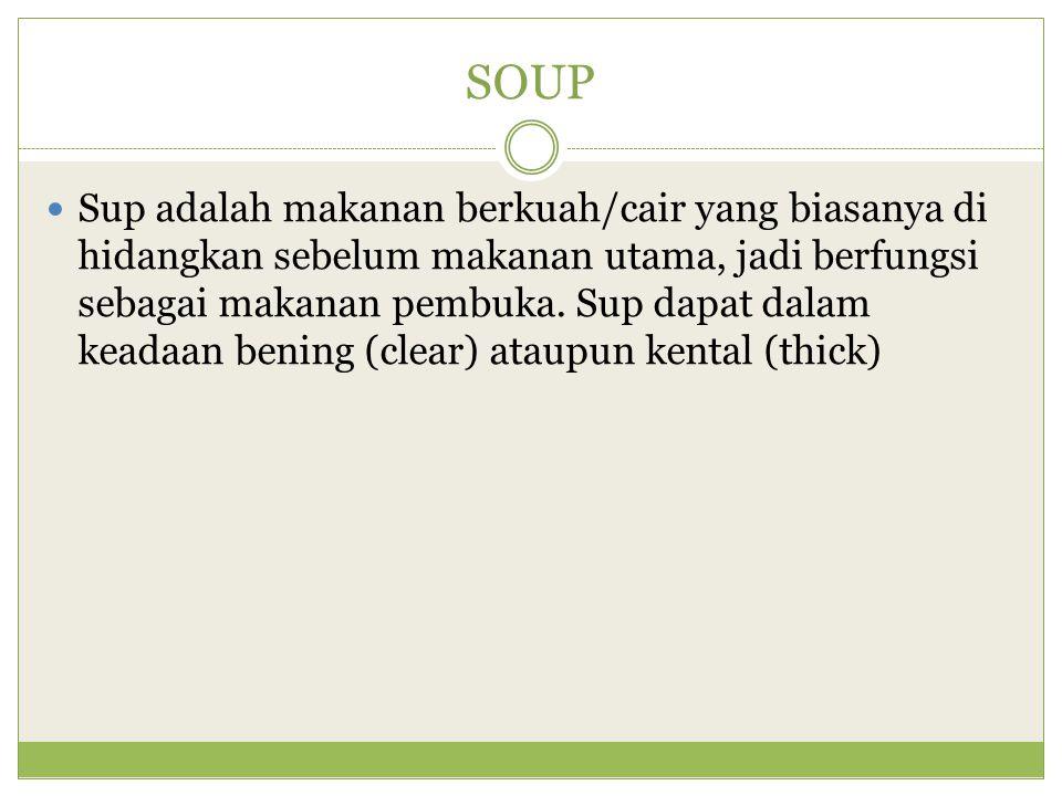 PENGGOLONGAN SOUP 1. Consomme 2. Cream Soup 3. Puree Soup 4. Bisque Soup 5. Chowder Soup