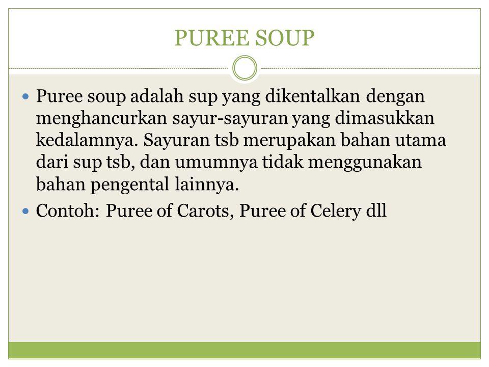BISQUE SOUP Bisque adalah sup yang dibuat dari shell fish atau kerang laut, yang kedalamnya ditambahkan cream.