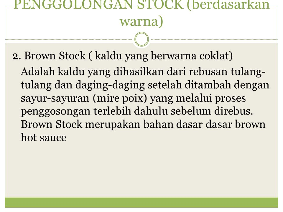 JENIS-JENIS STOCK 1.Beef Stock (dibuat dari tulang sapi) 2.