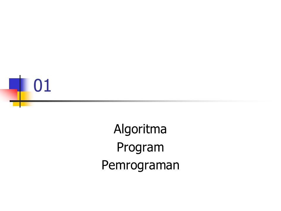 01 Algoritma Program Pemrograman