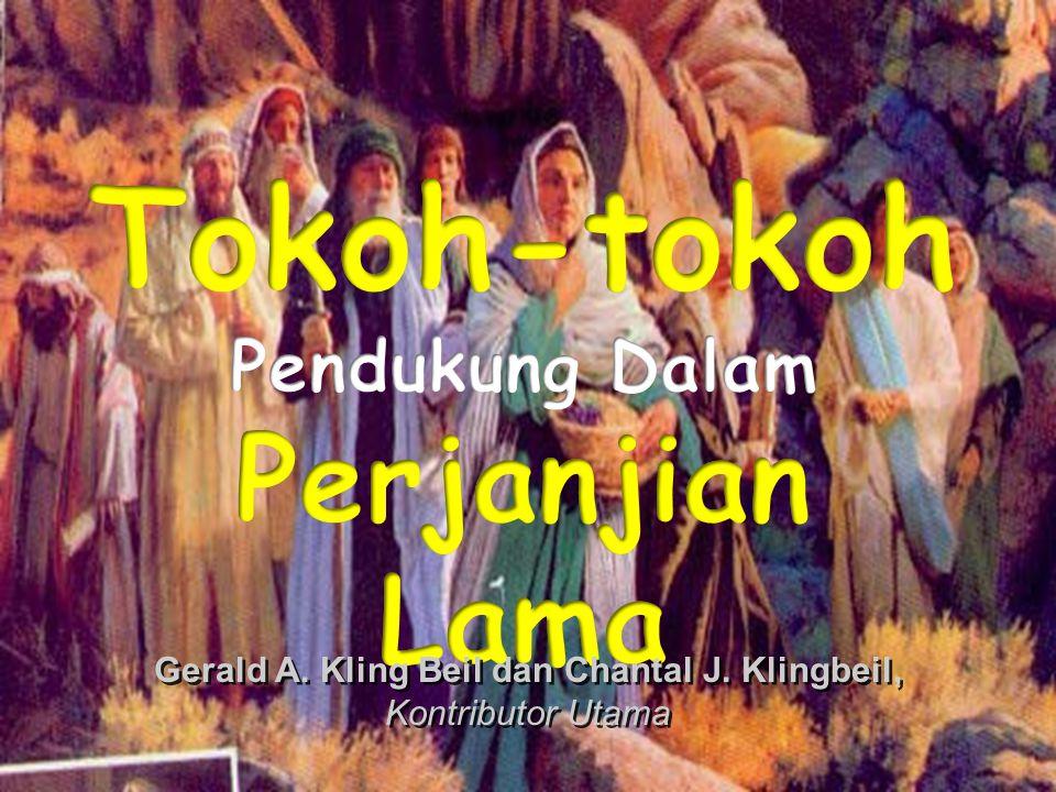 Tokoh-tokoh Pendukung Dalam Perjanjian Lama Daftar Isi 1.
