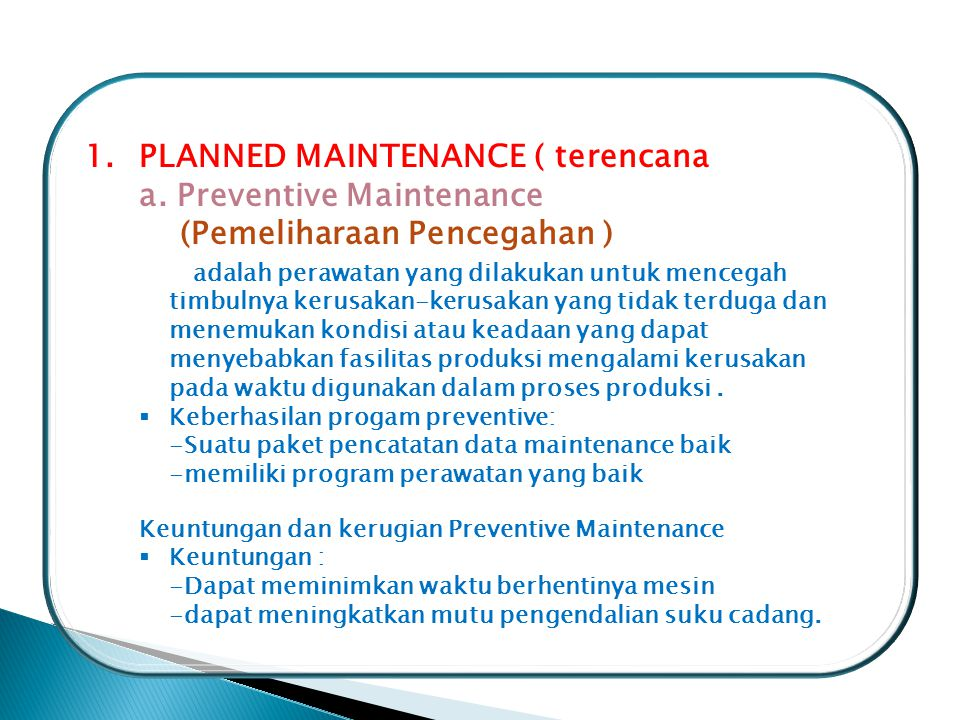 1.PLANNED MAINTENANCE ( terencana ) a.