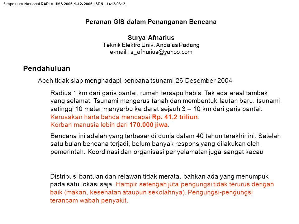 Peranan GIS dalam Penanganan Bencana Surya Afnarius Teknik Elektro Univ.